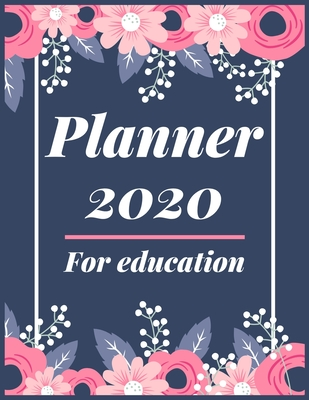 Planner 2020 for Education: Pretty Simple Planner - 2020 Planner (8.5′ x 11′ ), 128 pages
