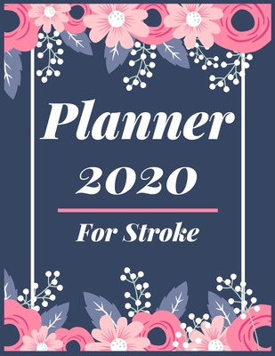 Planner 2020 for Stroke: Pretty Simple Planner - 2020 Planner (8.5′ x 11′ ), 128 pages