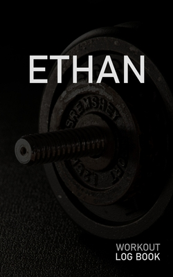Ethan: Blank Daily Workout Log Book - Track Exercise Type, Sets, Reps, Weight, Cardio, Calories, Distance & Time - Space to Record Stretches, Warmup, Cooldown & Water Intake - Custom Personalized First Name Initial E Dumbbell Cover