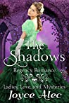 The Shadows: Regency Romance (Ladies, Love, and Mysteries)