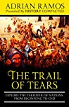 The Trail of Tears: Explore the Takeover of Nations from Beginning to End