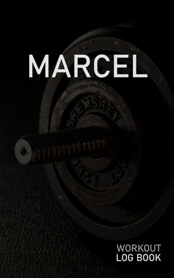 Marcel: Blank Daily Workout Log Book - Track Exercise Type, Sets, Reps, Weight, Cardio, Calories, Distance & Time - Space to Record Stretches, Warmup, Cooldown & Water Intake - Custom Personalized First Name Initial M Dumbbell Cover