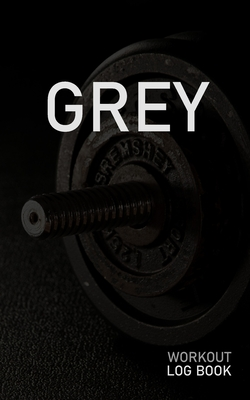 Grey: Blank Daily Workout Log Book Track Exercise Type, Sets, Reps, Weight, Cardio, Calories, Distance & Time Space to Record Stretches, Warmup, Cooldown & Water Intake Custom Personalized First Name Initial G Dumbbell Cover