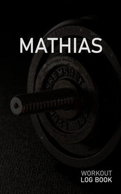 Mathew: Blank Daily Workout Log Book - Track Exercise Type, Sets, Reps, Weight, Cardio, Calories, Distance & Time - Space to Record Stretches, Warmup, Cooldown & Water Intake - Custom Personalized First Name Initial M Dumbbell Cover