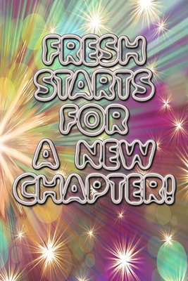 fresh starts for new chapters quote happy new year notebook gift