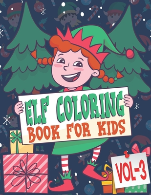 elf coloring book for kids 85 pages one side christmas elf coloring pages for kids toddler goodreads