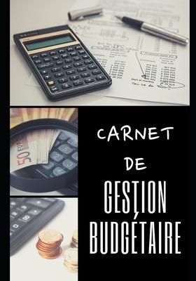 Carnet de Gestion Budg�taire: 100 pages - Familial - Investir - Revenus - D�penses - Finances - Projets - Objectifs - 1 an - Simple d'utilisation - Organisateur - Planificateur - Tr�sorerie - Comptes - Argent - �conomies - Calcul - Enfants - Parents - Pro