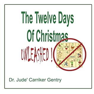 The 12 Days of Christmas Unleashed by Jude Carriker Gentry