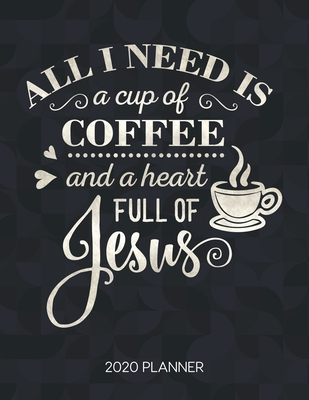 all i need is a cup of coffee and a heart full of jesus