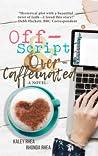 Off-Script & Over-Caffeinated