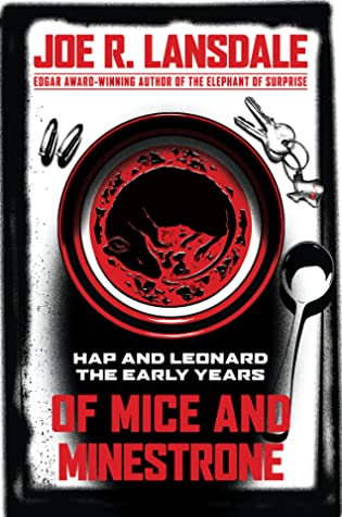 Of Mice and Minestrone: Hap and Leonard, The Early Years