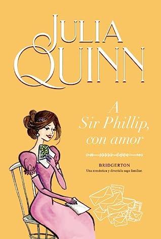 A Sir Phillip, con amor (Bridgerton, #5)