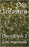 Our Treasure (Ours #3)