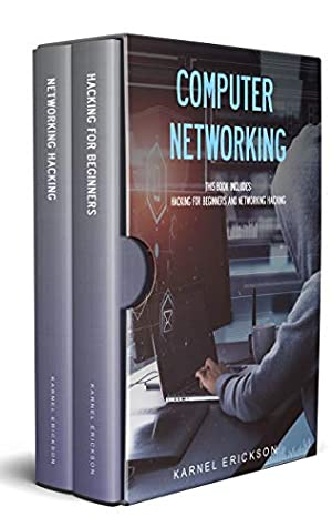 Computer Networking: This book includes: Hacking for Beginners and Networking Hacking