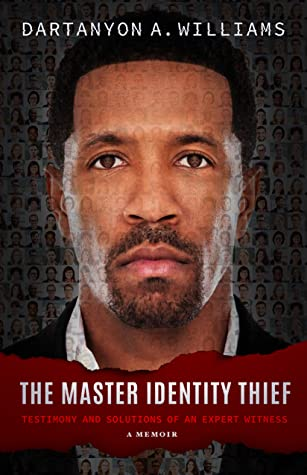 The Master Identity Thief by Dartanyon A. Williams