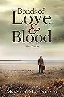 Bonds of Love & Blood: Short Stories