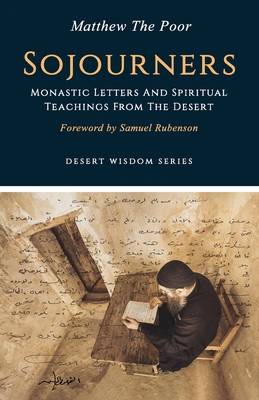Sojourners: Monastic Letters and Spiritual Teachings from the Desert