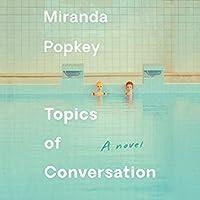 Topics of Conversation: A Novel