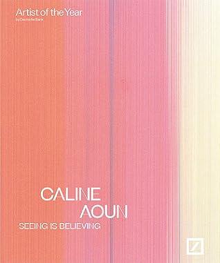 Caline Aoun: Seeing Is Believing: Deutsche Bank Artist of the Year