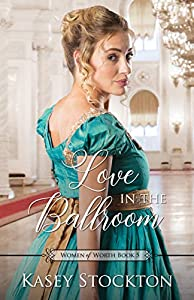 Love in the Ballroom (Women of Worth #5)