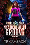 Mystical Alley Groove (Scions of Magic #2)