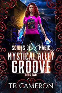 Mystical Alley Groove (Scions of Magic #2)