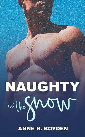 Naughty In The Snow: A Winter Billionaire Romance