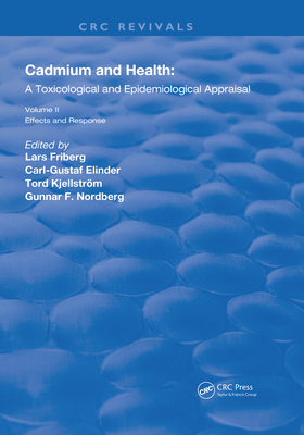 Cadmium and Health: A Toxicological and Epidemiological Appraisal: Volume 2: Effects and Response