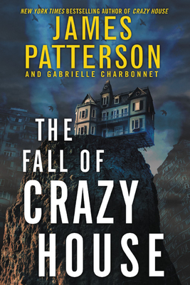 The Fall of Crazy HousebyJames PattersonGabrielle Charbonnet