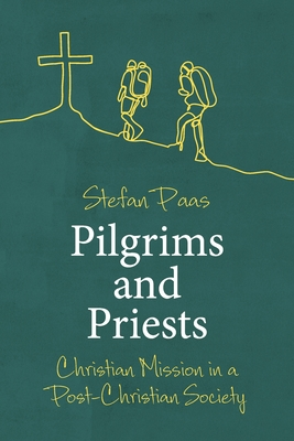 Pilgrims and Priests: Christian Mission in a Post-Christian Society