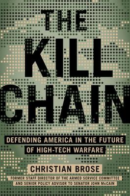 The Kill Chain: How Emerging Technologies Threaten America's Military Dominance