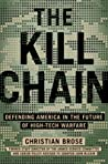 The Kill Chain: How Emerging Technologies Threaten America's Military Dominance