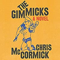 The Gimmicks: A Novel