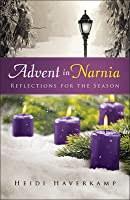 Advent in Narnia: Reflections for the Season