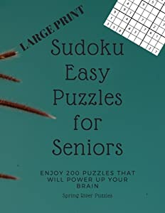 Sudoku Easy Puzzles for Seniors - LARGE PRINT: Enjoy 200 puzzles that will power up your brain