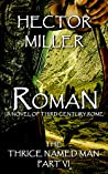 Roman (The Thrice Named Man, #6)