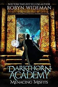 Menacing Misfits (Darkthorn Academy, #1)