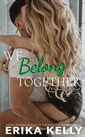 We Belong Together (A Calamity Falls Novel)