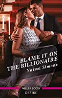 Blame It on the Billionaire (Blackout Billionaires)