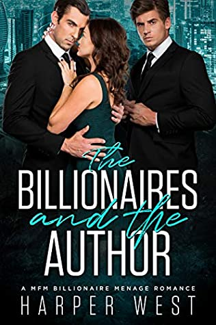 The Billionaires and the Author by Harper West
