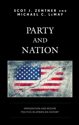 Party and Nation: Immigration and Regime Politics in American History