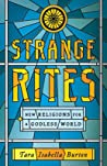 Strange Rites: New Religions for a Godless World