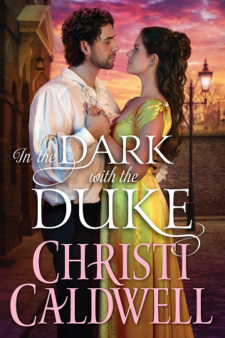 Christi Caldwell - Lost Lords of London 2 - In the Dark with the Duke