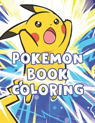 """Pokemon Book Coloring: Pokemon Book Coloring. Pokemon Coloring Books For Boys Ages 8-12. Awesome Pokemon Coloring Book. Fun Coloring Pages Featuring Your. Battle Scenes. 25 Pages, Size - 8.5"""" x 11"""""""