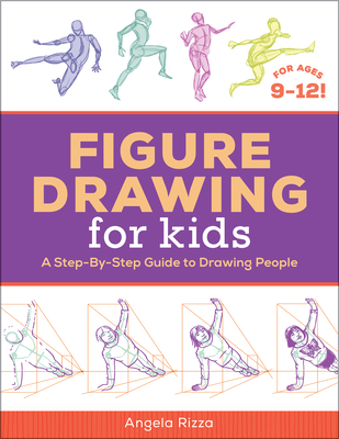Figure Drawing for Kids by Angela Rizza