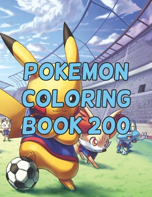 Pokemon Coloring Book 200: Pokemon Coloring Book 200. Pokemon Coloring Books For Boys Ages 8-12. Awesome Pokemon Coloring Book. Fun Coloring Pages Featuring Your. Battle Scenes. 25 Pages, Size - 8.5 x 11