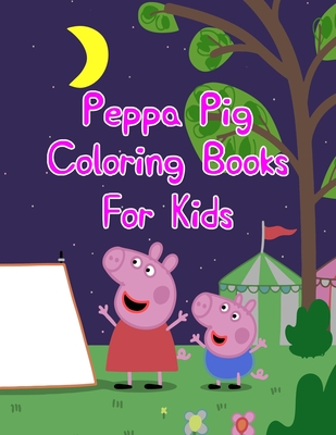 """Peppa Pig Coloring Books For Kids: Peppa Pig Coloring Books For Kids, Coloring Book Peppa Pig. 25 Pages - 8.5"""" x 11"""""""