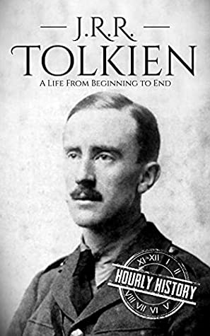 J. R. R. Tolkien: A Life from Beginning to End (Biographies of British Authors Book 4)