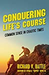 Conquering Life's Course: Common Sense in Chaotic Times