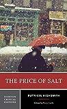 The Price of Salt: A Norton Critical Edition